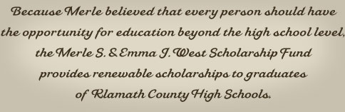 Brief blurb stating the West Scholarship fund is for Klamath County, Oregon High School Students